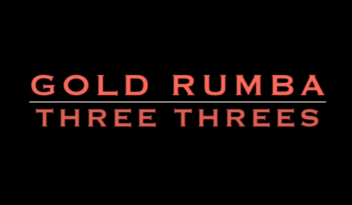 Gold Rumba – Three Threes